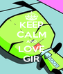 KEEP CALM AND LOVE GIR - Personalised Poster A4 size