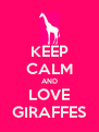 KEEP CALM AND LOVE GIRAFFES - Personalised Poster A4 size