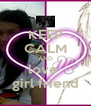 KEEP CALM AND love  girl friend - Personalised Poster A4 size