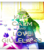 KEEP CALM AND LOVE GIULELA <3 - Personalised Poster A4 size