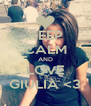 KEEP CALM AND LOVE GIULIA <3 - Personalised Poster A4 size