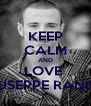 KEEP CALM AND LOVE  GIUSEPPE RANIERI - Personalised Poster A4 size