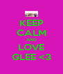 KEEP CALM AND LOVE GLEE <3 - Personalised Poster A4 size
