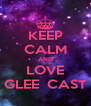 KEEP CALM AND LOVE GLEE  CAST - Personalised Poster A4 size