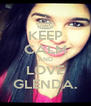 KEEP CALM AND LOVE GLENDA. - Personalised Poster A4 size