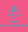 KEEP CALM AND love Gloria and Sore - Personalised Poster A4 size