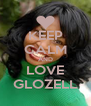 KEEP CALM AND LOVE GLOZELL - Personalised Poster A4 size