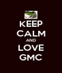KEEP CALM AND LOVE GMC - Personalised Poster A4 size