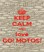 KEEP CALM AND love GO! MOTOS! - Personalised Poster A4 size