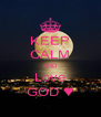 KEEP CALM AND Love GOD ♥ - Personalised Poster A4 size