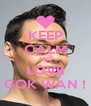 KEEP CALM AND LOVE GOK WAN ! - Personalised Poster A4 size