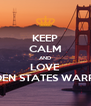 KEEP CALM AND LOVE GOLDEN STATES WARRIORS - Personalised Poster A4 size