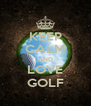 KEEP CALM AND LOVE GOLF - Personalised Poster A4 size