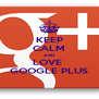 KEEP CALM AND LOVE  GOOGLE PLUS - Personalised Poster A4 size