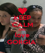 KEEP CALM AND  love GORGIA  - Personalised Poster A4 size