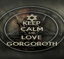 KEEP CALM AND LOVE GORGOROTH - Personalised Poster A4 size