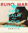 KEEP CALM AND LOVE GORILLA - Personalised Poster A4 size