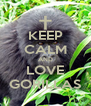 KEEP CALM AND LOVE GORILLAS - Personalised Poster A4 size