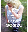 KEEP CALM AND LOVE GOSIZU - Personalised Poster A4 size