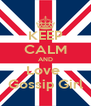 KEEP CALM AND Love  Gossip Girl - Personalised Poster A4 size