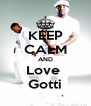 KEEP CALM AND Love  Gotti - Personalised Poster A4 size