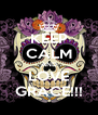 KEEP CALM AND LOVE GRACE!!! - Personalised Poster A4 size