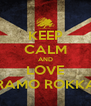 KEEP CALM AND LOVE GRAMO ROKKAZ - Personalised Poster A4 size