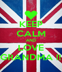 KEEP CALM AND LOVE GRANDMA !! - Personalised Poster A4 size