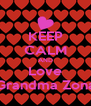 KEEP CALM AND Love Grandma Zona - Personalised Poster A4 size
