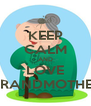 KEEP CALM AND LOVE GRANDMOTHER - Personalised Poster A4 size