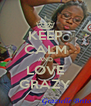 KEEP CALM AND LOVE GRAZY - Personalised Poster A4 size