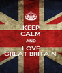 KEEP CALM AND LOVE GREAT BRITAIN  - Personalised Poster A4 size