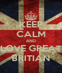 KEEP CALM AND LOVE GREAT BRITIAN - Personalised Poster A4 size