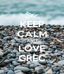KEEP CALM AND LOVE GREC - Personalised Poster A4 size
