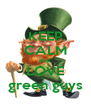 KEEP CALM and  LOVE green guys - Personalised Poster A4 size