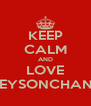 KEEP CALM AND LOVE GREYSONCHANCE - Personalised Poster A4 size