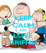 KEEP CALM AND LOVE GRIFFIN - Personalised Poster A4 size