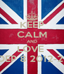 KEEP CALM AND LOVE  GROEP 8 2012-2013 - Personalised Poster A4 size