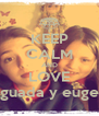 KEEP CALM AND LOVE guada y euge - Personalised Poster A4 size