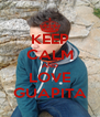 KEEP CALM AND LOVE GUAPITA - Personalised Poster A4 size