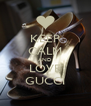 KEEP CALM AND LOVE GUCCI - Personalised Poster A4 size