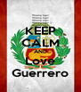 KEEP CALM AND Love Guerrero - Personalised Poster A4 size