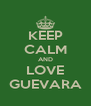 KEEP CALM AND LOVE GUEVARA - Personalised Poster A4 size