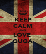 KEEP CALM AND LOVE  GUGA - Personalised Poster A4 size