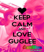 KEEP CALM AND LOVE GUGLEE - Personalised Poster A4 size
