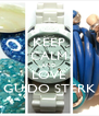 KEEP CALM AND LOVE GUIDO STERK - Personalised Poster A4 size