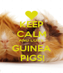 KEEP CALM AND LOVE GUINEA  PIGS! - Personalised Poster A4 size