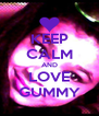 KEEP CALM AND LOVE GUMMY - Personalised Poster A4 size