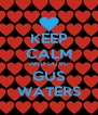 KEEP CALM AND LOVE GUS WATERS - Personalised Poster A4 size