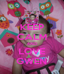 KEEP CALM AND LOVE GWEN - Personalised Poster A4 size